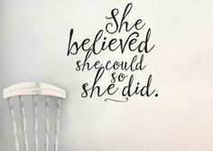 """Vinyl Wall Decal/Sticker Description: She Believed She Could So She Did Wall Decal Sticker Measurements: 11.4""""w x 12""""h Black is generally the default for decals unless a different color is selected wh"""