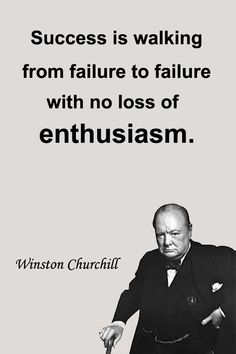 Success is walking from failure to failure with no loss of enthusiasm.  -  Winston Churchill  #Quote  #MotivationalQuotes  #SuccessQuote  #InspirationalQuotes