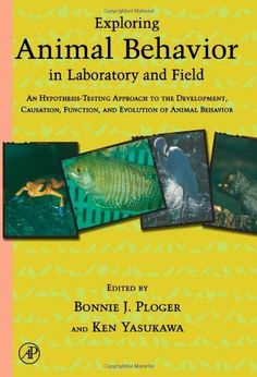 Exploring Animal Behavior in Laboratory and Field: An Hypothesis-testing Approach to the Development, Causation, Function, and Evolution of Animal Behavior by Bonnie J. Ploger. $14.97. Publisher: Academic Press; 1 edition (July 31, 2002). 472 pages