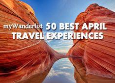 myWanderlist 50 Best April Travel Experiences | myWanderlist