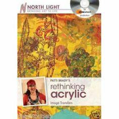Patti Brady's Rethinking Acrylic - Image Transfers: Patti Brady: 9781440314711: Books - Amazon.ca