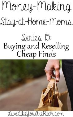 Reselling How to Make Money Buying and Reselling Cheap Finds