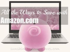 All the Ways to Save with Amazon- Some You may Know and Some You May Not sunshineandhurricanes.com