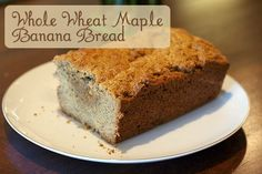 Whole Wheat Maple Banana Bread: the comfy sweater of baking
