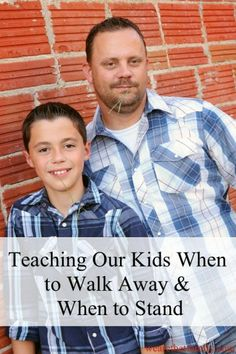 Teaching our Kids When to Walk Away & When to Stand Up.