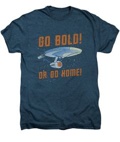 "Star Trek Go Bold or Home Indigo Premium T-Shirt. Star Trek fans know they should always ""Go Bold or Go Home"" and now this mantra is printed on an indigo 50/50 blended heather fabric, providing a supe"