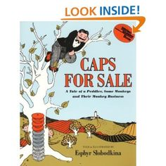 Caps for Sale: A Tale of a Peddler,Some Monkeys and Their Monkey Business