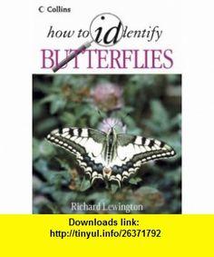 How to Identify Butterflies (Britain and Europe) (9780002201230) Richard Lewington , ISBN-10: 0002201232  , ISBN-13: 978-0002201230 ,  , tutorials , pdf , ebook , torrent , downloads , rapidshare , filesonic , hotfile , megaupload , fileserve