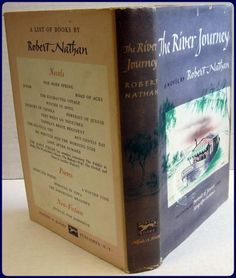 Nathan, Robert. THE RIVER JOURNEY. New York:Alfred A. Knopf. 1949. 1st edition. 196pp. Hardcover with dust jacket. Book in very good, clean condition with no previous owners marks or signatures. Dust jacket is in near very good condition, still in one piece, but soiled and shelf-worn with wear and small chips to edges. It is not price-clipped. \r\n [LITERATURE; FICTION; ROBERT NATHAN]