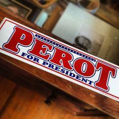 Ross Perot bumper sticker (from: http://davidwinthrop.tumblr.com)