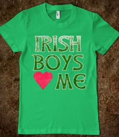 IRISH BOYS LOVE ME Tshirt  #irishboys #stpatricksday