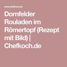 Dornfelder Rouladen im Römertopf (Rezept mit Bild) | Chefkoch.de