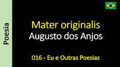 Augusto dos Anjos - Eu e Outras Poesias: Mater originalis