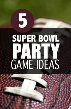 Super Bowl Party Game Ideas