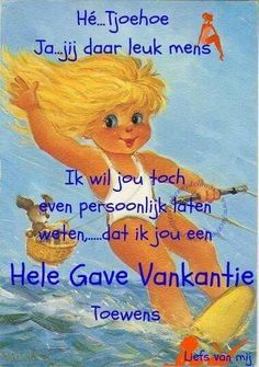 Gave vakantie | vakantie | Pinterest Moraira, Word 2, Special Words, Happy Thoughts, Yahoo Images, Smiley, Birthday Wishes, Good Morning, Qoutes