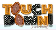 TOUCHDOWN FOOTBALL Applique 4x4 5x7 6x10 svg Machine Embroidery Design Fall  INSTANT Download