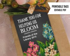 Editable Gift Tags Thank You for Helping Us Bloom for Volunteers, Mentors, Teachers, and Clients.  Printable PDF sheet is Avery label compatible.  Vintage floral design with chalkboard background.