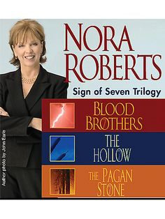 Nora Roberts The Sign of Seven Trilogy by Nora Roberts. Really liked this Trilogy.