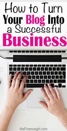 8 steps to turning a beginner blog into a successful business | Financegirl