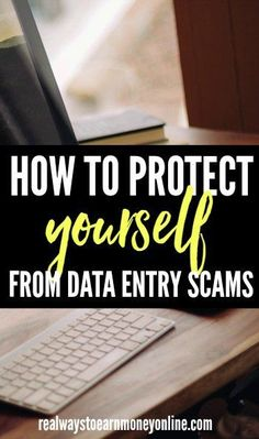 How to protect yourself from data entry scams when searching work at home jobs online.April 28, 2016