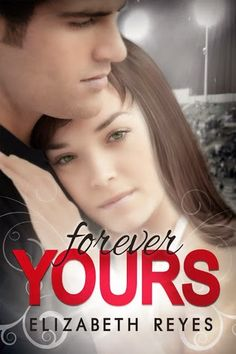 FOREVER YOURS #1.5 - SERIE THE MORENO BROTHERS, ELIZABETH REYES http://bookadictas.blogspot.com/2014/12/forever-yours-15-serie-moreno-brothers.html