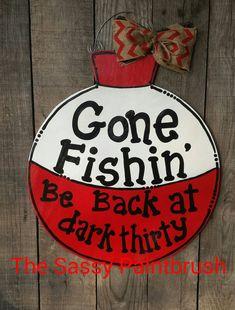 Gone fishing be back at dark thirty I door hanger - wanderlust Wooden Door Signs, Wooden Door Hangers, Wooden Doors, Fish Crafts, Crafts To Make, Fishing Signs, Fishing Stuff, Classic Doors, Wooden Crafts