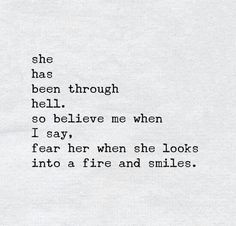 She has been through hell