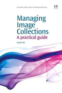 Managing Image Collections: A Practical Guide