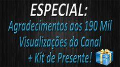 ESPECIAL - Agradecimentos aos 190 Mil Visualizações do Canal + Kit de Pr...
