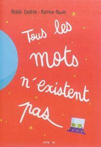 Tous les mots n'existent pas par Michaël Escoffier, Matthieu Maudet   Jeunesse   3-6 ans   Librairie Monet Monet, Album, 6 Year Old, Youth