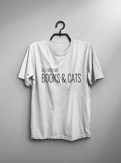 ccd70919637a4 All I Need are Books   Cats lover retirement gift for her womens men  graphic tee funny tshirts book lover cat gifts mom bookworm for her