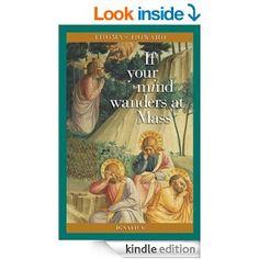 If Your Mind Wanders at Mass - Kindle edition by Thomas Howard. Religion & Spirituality Kindle eBooks @ Amazon.com.
