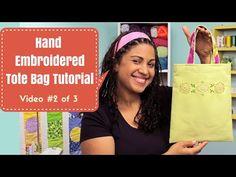 Hand Embroidered Tote Bag Tutorial- Video #2 of 3 - YouTube