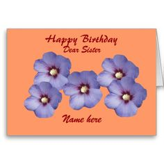 Sister's Birthday Hibiscus Flowers, add name front Cards