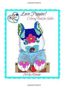 Love Puppies Coloring Book For Adults By Alisann Smookler Amazon