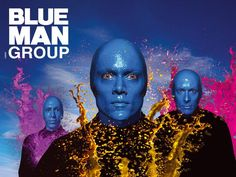 Blue Man Group!  Would love to see them sometime!!