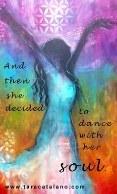And then she decided to dance with her soul