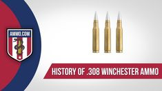 308 Winchester Ammo - History #308Winchester #Ammo #AmmoHistory #308WinchesterAmmo #308WinchesterAmmoHistory