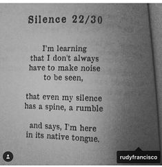 my silence has a spine. -Rudy Francisco  helium