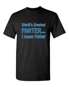 World's greatest farter ...I mean father.  Funny shirt for father.  Funny t-shirt for dad.  Father's Day Gift. In grey by Pink Pig Printing by PinkPigPrinting on Etsy