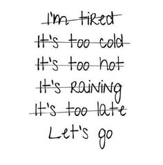 04/01/14 - proved this to myself today as it was cold and miserable out and I still got up and went for a run. Did about 20 minutes weights and stretches prehand to warm up and managed a 15 minute run round the block! LOVE my new running shoes and am actually looking forward to doing it again! No-one missed me in my bright pink hi vis either :)