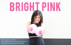 Lindsay Avner, founder and CEO of Bright Pink, a nonprofit dedicated exclusively to educating high-rish young women about prevention and early detection of breast and ovarian cancer.