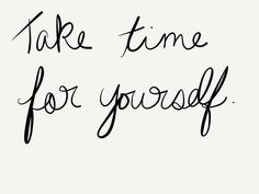 Take time for yourself life quote