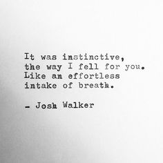 it was instinctive the way i fell for you like an intake of breath - Google Search