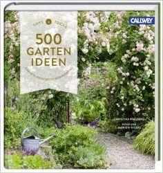 Buch, Kultur und Lifestyle- Gartenbücher und Gartenzubehör: 500 Garten Ideen- Christina Freiberg- Fotos von Ma...