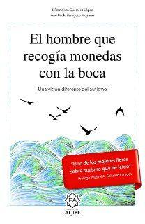 """Una vision diferente del autismo  J. Francisco Guerrero y Ana Paula Zaragoza  Es un libro fascinante que cuestiona lo que consideramos normal. En una primera parte aborda sorprendentes casos de autismo, tanto históricos como literarios. En la segunda nos narra una experiencia real en el aula que propició un """"milagro"""" educativo."""