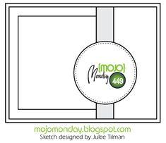 Mojo Monday 449 Card Sketch Sketch designed by Julee Tilman #mojomonday #vervestamps #cardsketches #sketchchallenge