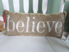 shabby chic burlap crafts | Believe burlap pillow,christmas pillow, shabby chic, french country ...