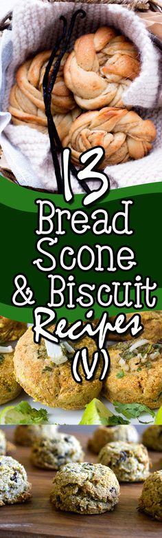 13 Amazing Bread, Scone & Biscuit Recipes from all over the Internet! Vegan / Vegetarian Friendly, too!