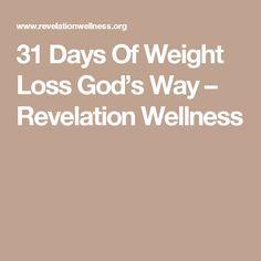 31 Days Of Weight Loss God's Way – Revelation Wellness